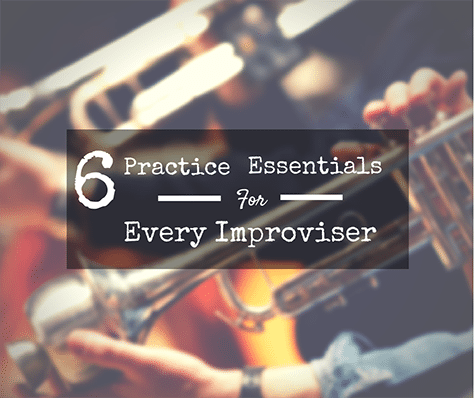 6 Improvisation Essentials