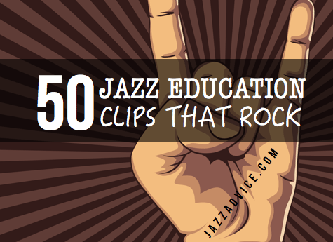 50 Jazz Education Clips That Rock