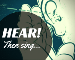 Hear, then sing